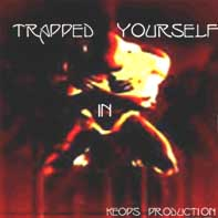 Trapped In Yourself - Compil de Keops Prod.